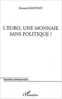 L'euro, une monnaie sans politique ?