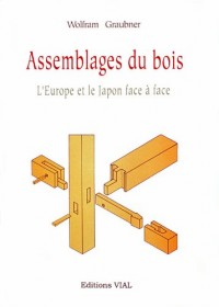 Assemblages du bois : l'europe et le Japon face a face