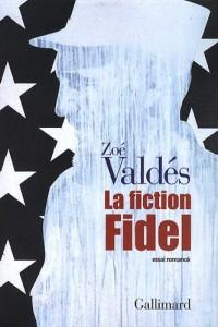 La fiction Fidel: Essai romancé