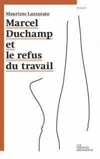 Marcel Duchamp et le refus du travail : Suivi de Misère de la sociologie