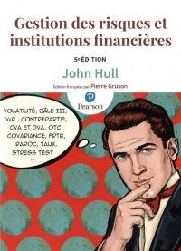 Gestion des Risques et Institutions Financières 4e ed