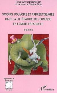 Savoirs, pouvoirs et apprentissages dans la littérature de jeunesse en langue espagnole : Infantina