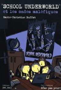 School Underworld et les Ondes Malefiques
