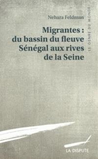 Migrantes du bassin du fleuve Sénégal aux rives de la Seine