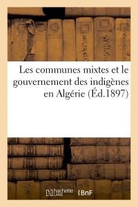 Les Communes Mixtes en Algérie  ed 1897