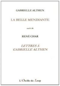 La belle mendiante suivi de Lettres à Gabrielle Althen