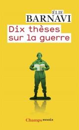Dix thèses sur la guerre [Poche]