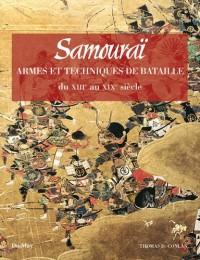 Samouraï : Techniques de bataille et armes du XIIIe au XIXe siècle