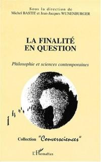 La finalite en question. philosophie et sciences contemporaines
