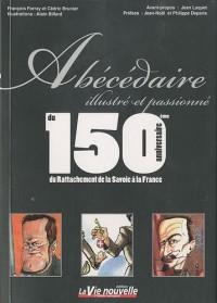Abécédaire illustré et passionné du 150e anniversaire du Rattachement de la Savoie à la France