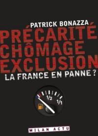 Précarité, chômage, exclusion : La France en panne ?