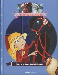 Horseland, Tome : La riche héritière