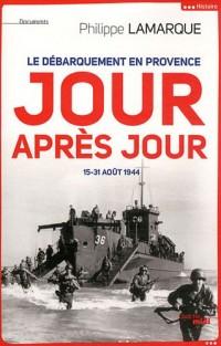 Le Débarquement en Provence, jour après jour