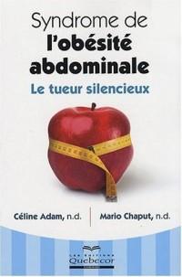 Syndrome de l'obésité abdominale : Le tueur silencieux