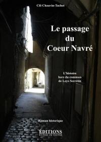 Le passage du Coeur Navré : L'histoire hors du commun de Loys Secrétain, 1488