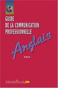 Guide de la communication professionnelle Anglais. : Edition 2002