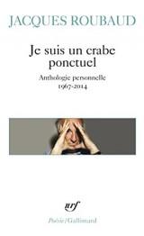 Je suis un crabe ponctuel: Anthologie personnelle 1967-2014 [Poche]