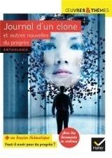 Journal d'un clone et autres nouvelles du progrès: nouvelles de Gudule, P. Bordage, F. Colin, C. Grenier, É. Simard [Poche]