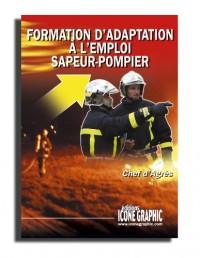Livre : Formation d'adaptation à l'emploi chef d'agrès sapeur-pompier