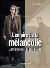 L'empire de la mélancolie : L'univers des séries scandinaves