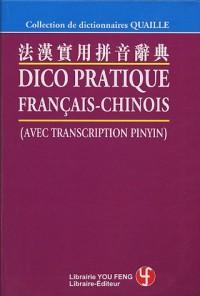 Dico pratique français-chinois : (Avec transcription pinyin)
