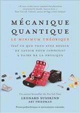 Mécanique quantique : Le minimun théorique - Tout ce que vous avez besoin de savoir pour commencer à faire de la physique