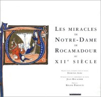 Les miracles de Notre-Dame de Rocamadour au XIIe siècle