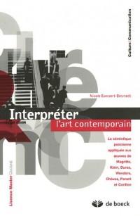 Interpréter l'art contemporain : La sémiotique peircienne appliquée aux oeuvres de Magritte, Klein, Duras, Wenders, Chavez, Parant et Corillon