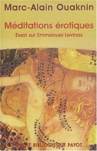 Méditations érotiques : Essai sur Emmanuel Levinas