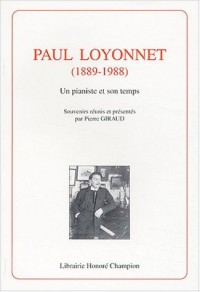 Paul Loyonnet ( 1889-1988 ) : Un pianiste et son temps