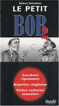 Le Petit Bob, tome 2 : Ripostes cinglantes de la grande et petite histoire