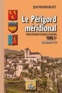Le Périgord Meridional (Tome Ier : des Origines a 1370)