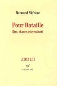 Pour Bataille : Etre, chance, souveraineté