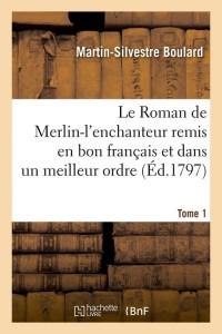 Le Roman de Merlin l Enchanteur  T1  ed 1797