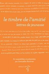 Le timbre de l'amitié : Lettres de jeunesse