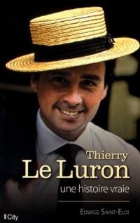 Thierry le Luron : Une histoire vraie