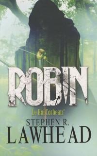 Le roi Corbeau, Tome 1 : Robin