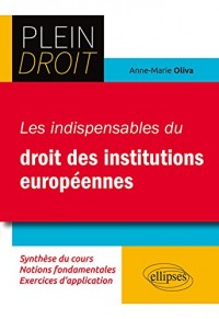 Les Indispensables du Droit des Institutions Europeennes