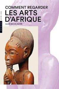 Comment regarder les arts d'Afrique