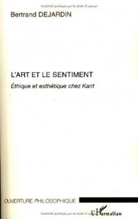 L'art et le sentiment : Ethique et esthétique chez Kant