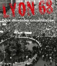 Lyon 68 : Deux décennies contestataires