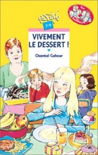 Vivement le dessert !