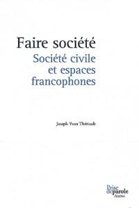 Faire société : Société civile et espaces francophones