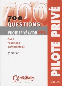 700 questions pilote privé avion PPL : Avec réponses commentées
