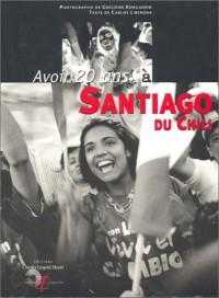 Avoir 20 ans à Santiago du Chili