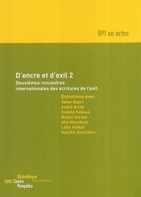 D'encre et d'exil : Volume 2, Deuxièmes rencontres internationales des écritures de l'exil, organisées par la Bpi du 6 au 8 décembre 2002, Centre Pompidou, Paris