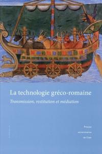 La technologie gréco-romaine : Transmission, restitution et médiation