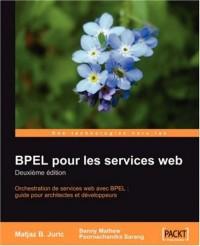 Bpel Pour Les Services Web: Deuxieme Edition