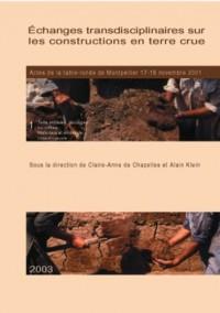 Échanges transdisciplinaires sur les constructions en terre crue : Actes de la table-ronde de Montpellier, 17-18 novembre 2001