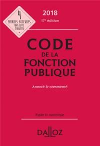 Code de la fonction publique 2018, annoté et commenté - 17e éd.